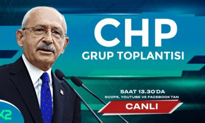 CHP Grup Toplantısı Canlı Yayın
